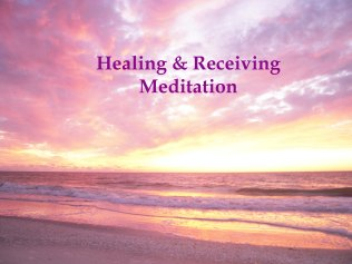 Healing and receiving meditation